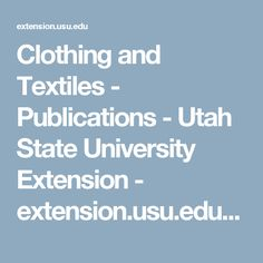 Clothing and Textiles - Publications - Utah State University Extension - extension.usu.edu  Advanced techniques videos