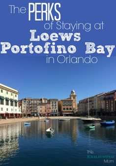 The Perks of Staying at the Lowe's Portofino Bay in Orlando, part of Universal Studios Orlando.