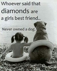 Dogs are a girls best friend! I love my dog Love My Dog, Puppy Love, Diamond Are A Girls Best Friend, Mans Best Friend, Best Friends, Friends Forever, Loyal Friends, Dog Friends, Bestest Friend