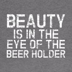 Beer Lovers, Drinking, Eyes, T Shirt, Beauty, Supreme T Shirt, Beverage, Tee Shirt, Drink