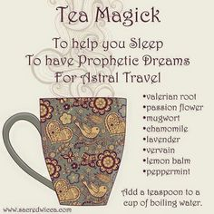 Tea Magick for prophetic dreams, and astral travel.