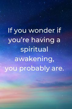 15 Spiritual awakening quotes for inspiration and spiritual growth. 'If you wonder if you're having a spiritual awakening, then you probably are. ' 15 Positive spiritual awakening quotes for inner peace, wisdom, and inspiration. Enlightenment Quotes, Spiritual Awakening Quotes, Spiritual Wisdom, Spiritual Growth Quotes, Spiritual Advisor, Healing Quotes, Spiritual Development, Spiritual Awareness, Spiritual Inspiration