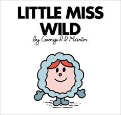 Mr. Men and Little Miss Game of Thrones characters - Little Miss Ygritte