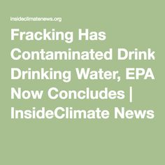 Fracking Has Contaminated Drinking Water, EPA Now Concludes | InsideClimate News