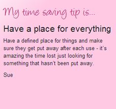 Have a place for everything time saving tip