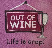 Out of wine - Life is crap t-shirt from Vintage Basement - www.vintagebasement.com