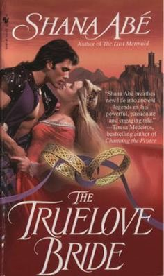 The Truelove Bride by Shana Abe, Click to Start Reading eBook, The curse will last one hundred full years....A notoriously fierce soldier, Marcus Kincardine wears h