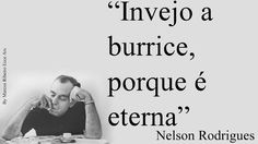 nelson rodrigues frases - Pesquisa Google