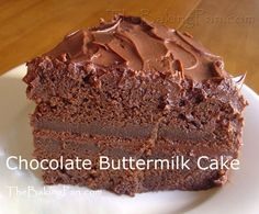 Chocolate Buttermilk Cake- it's what's for dessert tonight! Köstliche Desserts, Chocolate Desserts, Healthy Desserts, Chocolate Chocolate, Chocolate Lovers, Sweet Recipes, Cake Recipes, Yummy Treats, Sweet Treats