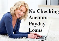 Online Payday Loans No Checking Account Required