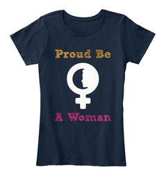 Proud Be A Woman New Navy Women's T-Shirt Front