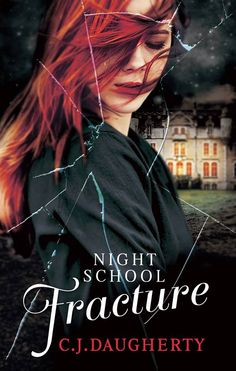 Night School: Fracture (Night School #3) by C.J. Daugherty (Was kindly given by the publisher & PR company as part of the blog tour)