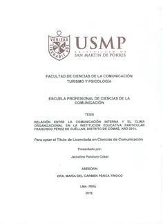 Título: Relación entre la comunicación interna y el clima organizacional en la institución educativa particular Francisco Pérez de Cuellar, Distrito de Comas, año 2014. / Autor: Panduro Cósar, Jackeline. Ubicación: Biblioteca FCCTP - USMP 4to piso / Código: T/658.45/P1899/2015