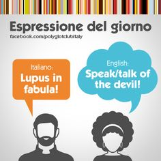 Italian / English idiom: talk to the devil!
