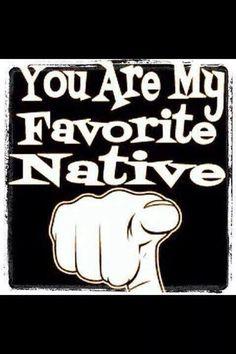 Natives be like. . .. .
