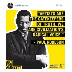 """""""Artists are the gatekeepers of truth…"""" – Paul Robeson"""