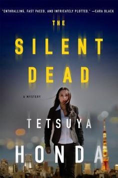 """The Silent Dead by Tetsuya Honda (May 2016) """"Honda has created a powerful protagonist in Lt. Himekawa, who will leave readers wanting more. This fun summer escapade will be savored by mystery and suspense readers.""""  --Library Journal"""