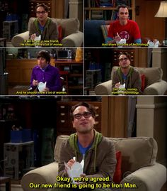 I think we all want a friend like Iron Man!! The Big Bang Theory Quotes