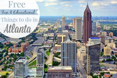 Free Fun & Educational Things to do in Atlanta, GA