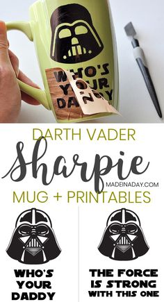 Darth Vader Sharpie Mug + FREE Printables for Father's Day! Silhouette Cameo Craft, Father's Day mug, Star Wars printables, sharpie mug, Darth Vader who's your daddy, Darth Vader Printables, Darth Vader the force is strong with this one, #printables #starwars #fathersday #darthvader #theforce #wallart