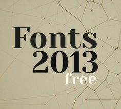 100 Greatest Free Fonts Collection for 2013 - Awwwards - http://www.awwwards.com/100-greatest-free-fonts-collection-for-2013.html
