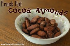 """Crock Pot Cocoa Almonds - """"Oh, and by the way, this makes the whole house smell like the Hershey Chocolate factory – just wanted to give you a heads up."""""""