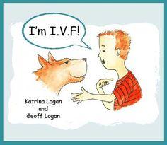 """I'm I.V.F!"" A Children's book explaining #ohip4IVF #onpoli"