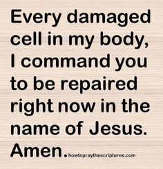 How To Pray For Any Damaged Cell