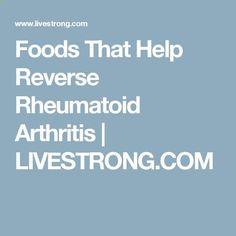 Foods That Help Reverse Rheumatoid Arthritis | LIVESTRONG.COM
