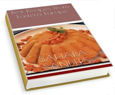 BEST RECIPES FROM EASTERN EUROPE by Sahara Sanders, S. Sanders, S. Sanders author, S. Sanders writer, S. Sanders book, S. Sanders books, S. Sanders ebook, S. Sanders ebooks, S. S. Sanders, S. S. Sanders author, S. S. Sanders writer, S. S. Sanders book, S. S. Sanders books, S. S. Sanders ebook, S. S.  Sanders ebooks,