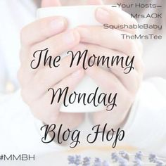 Welcome to the Mommy Monday Blog Hop, a place for blogging mamas to share their posts and connect! Join us!!