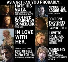This pretty much sums up Game of Thrones. Except for Sansa, I kinda like her. ... sometimes when she's not being a complete idiot
