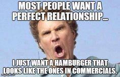 I just want a perfect hamburger