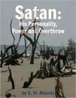 Satan: His Personality, Power and Overthrow - http://www.source4.us/satan-his-personality-power-and-overthrow/