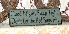 Good Night, Sleep Tight, Don't Let the Bed Bugs Bite - Primitive Country Painted…