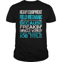 Awesome Tee For Heavy Equipment Field Mechanic T Shirts, Hoodie Sweatshirts