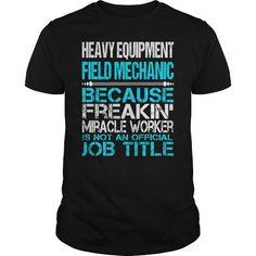 Awesome Tee For Heavy Equipment Field Mechanic T Shirts, Hoodie Sweatshirts