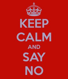Keep-calm-and-say-no-14_large
