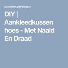 DIY | Aankleedkussen hoes - Met Naald En Draad