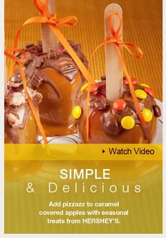 SIMPLE & DELICIOUS. Add pizzazz to caramel covered apples with seasonal treats from HERSHEY'S.