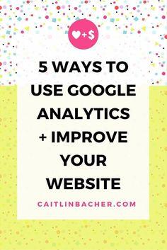 5 Ways To Use Google Analytics   Improve Your Website