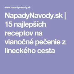 NapadyNavody.sk | 15 najlepších receptov na vianočné pečenie z lineckého cesta