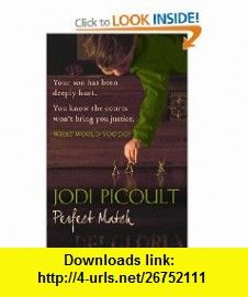 Perfect Match (9780340960530) Jodi Picoult , ISBN-10: 0340960531  , ISBN-13: 978-0340960530 ,  , tutorials , pdf , ebook , torrent , downloads , rapidshare , filesonic , hotfile , megaupload , fileserve