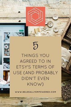 5 Things You Agreed to in Etsy's Terms of Use (and probably didn't even know) Craft Business, Creative Business, Business Tips, Online Business, Business Writing, Starting An Etsy Business, Etsy Seo, Handmade Shop, Handmade Products