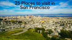 So here are the 25 places which I covered in 3days and are also the must see places according to me while in San Francisco.