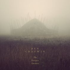 Ben Chatwin - The Sleeper Awakes (2015) Ambient/Electronic/Post-Rock/Modern Classical