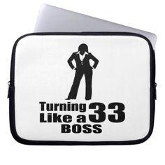 #Turning 33 Like A Boss Laptop Sleeve - #giftidea #gift #present #idea #number #33 #thirty-third #thirty #thirtythird #bday #birthday #33rdbirthday #party #anniversary #33rd