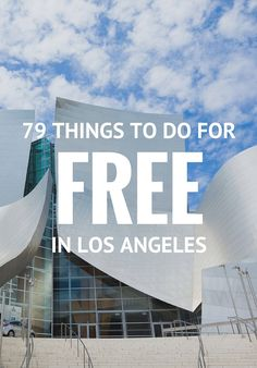 79 Things to Do for Free in LA In the land of splashy pool parties and Hollywood movie studios, swag reigns supreme — but you don't have to be red carpet royalty to get things for free. Here, some tips and tricks for seeing LA's must-see spots – and maybe the stars — for a bargain.
