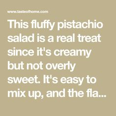 This fluffy pistachio salad is a real treat since it's creamy but not overly sweet. It's easy to mix up, and the flavor gets better the longer it stands. It's perfect for St. Patrick's Day, served in a green bowl. Fluff Desserts, Jello Desserts, Dessert Salads, Fruit Salads, Jello Salads, Dessert Recipes, Fruit Dishes, Potluck Recipes, Health Desserts