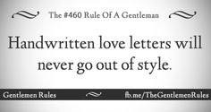 Just seems like the romantic communication of a gentleman. When You Love, Give It To Me, Let It Be, Gentlemens Guide, Gentleman Rules, Bettering Myself, Prince Charming, Quotable Quotes, Love Letters